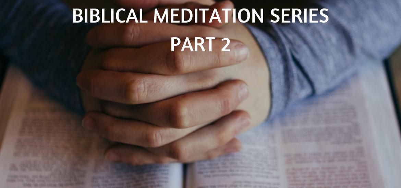 Biblical Meditation - Part 2