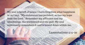 Lamentations 3:17-20 (ESV)