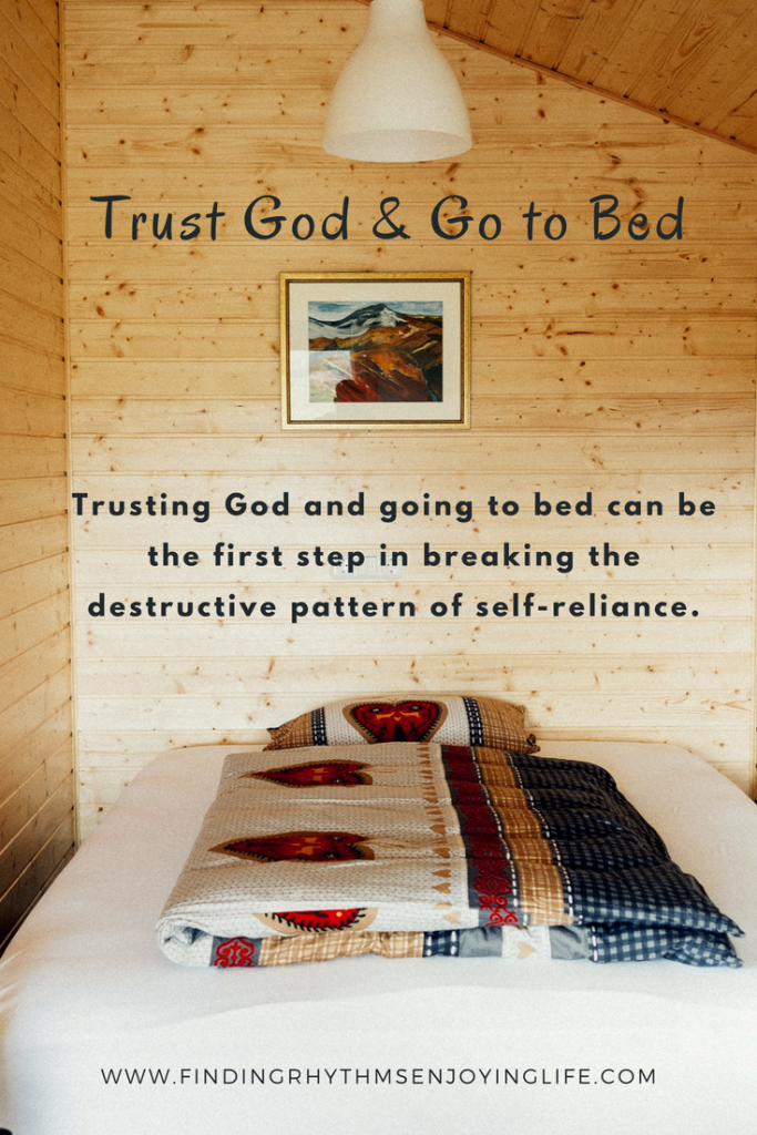 Trust God & Go to Bed