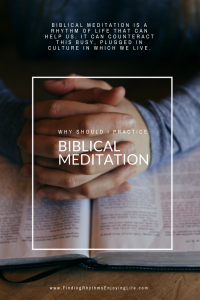 why practice biblical meditation