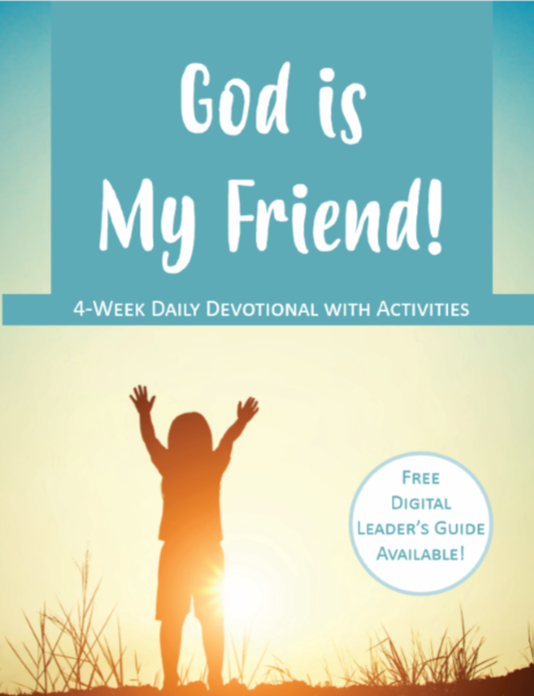 God is My Friend! Cover; Digital Leader's Guide also available!