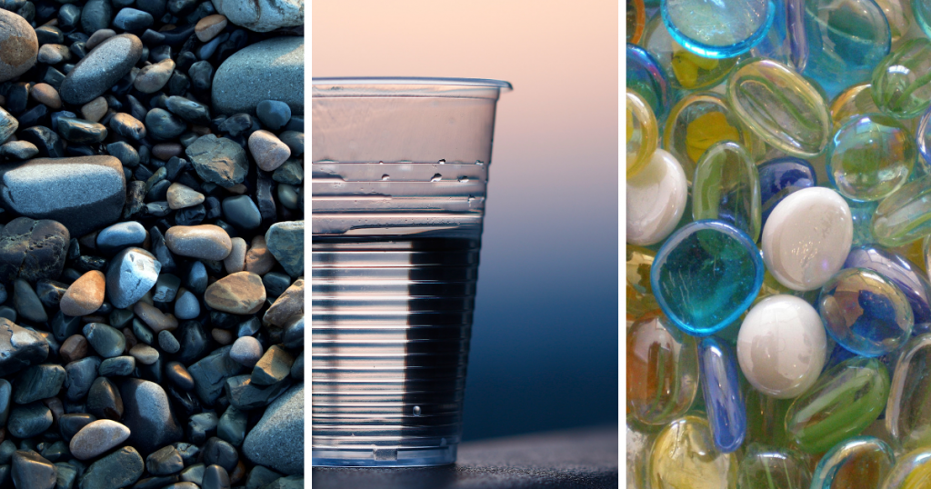 rocks, cup of water, glass beads