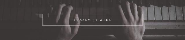 1 Psalm | 1 Week